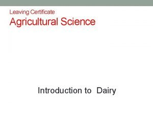 Leaving Certificate Agricultural Science Introduction to Dairy Introduction