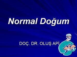 Normal Doum DO DR OLU AP TANIM Doum