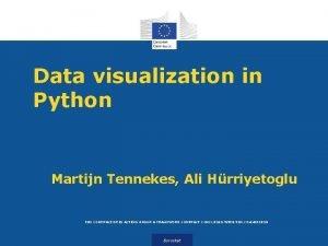 Data visualization in Python Martijn Tennekes Ali Hrriyetoglu