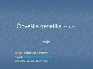 loveka genetika 1 del vaje asist Martina Horvat