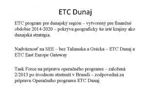 ETC Dunaj ETC program pre dunajsk regin vytvoren