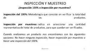INSPECCIN Y MUESTREO inspeccin 100 o inspeccin por