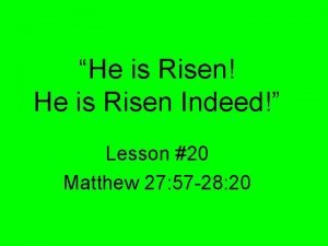 He is Risen He is Risen Indeed Lesson
