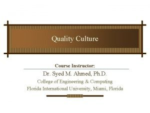 Quality Culture Course Instructor Dr Syed M Ahmed