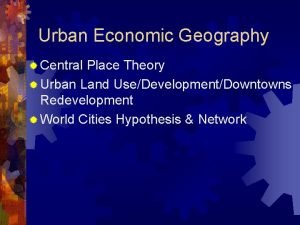 Urban Economic Geography Central Place Theory Urban Land