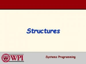 Structures Systems Programming Structures Typedef Declarations Using Structures