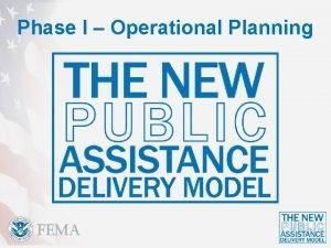 Phase I Operational Planning Phase I Operational Planning