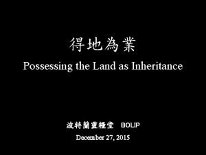 Possessing the Land as Inheritance BOLIP December 27
