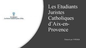 Les Etudiants Juristes Catholiques dAixen Provence labor par