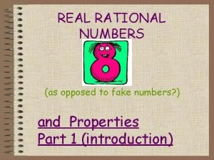 REAL RATIONAL NUMBERS as opposed to fake numbers