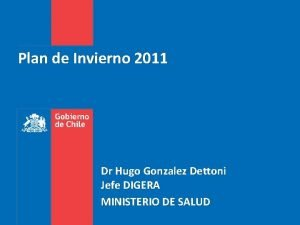 Plan de Invierno 2011 Dr Hugo Gonzalez Dettoni