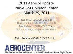 2011 Aerosol Update NASAGSFC Visitor Center March 29