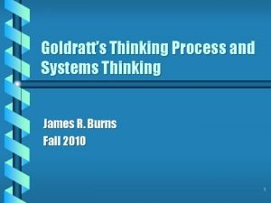 Goldratts Thinking Process and Systems Thinking James R