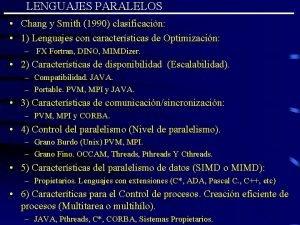 LENGUAJES PARALELOS Chang y Smith 1990 clasificacin 1