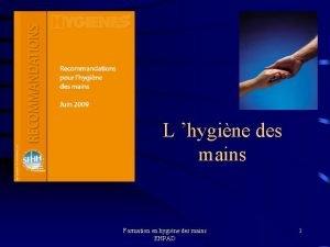 L hygine des mains Formation en hygine des