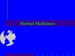 Herbal Medicines Herbal Medicines Up to 33 of