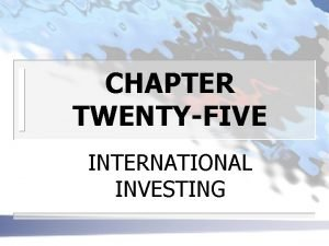 CHAPTER TWENTYFIVE INTERNATIONAL INVESTING THE TOTAL INVESTABLE INTERNTATIONAL