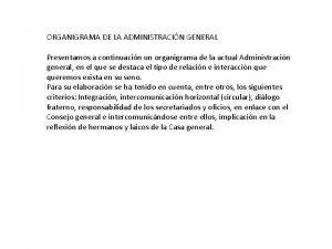 ORGANIGRAMA DE LA ADMINISTRACIN GENERAL Presentamos a continuacin