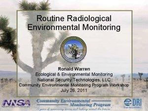Routine Radiological Environmental Monitoring Ronald Warren Ecological Environmental