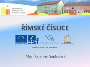 MSK SLICE Mgr Kateina Gajdoov VY32INOVACE15MSK SLICE Autor