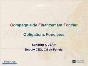 1 Compagnie de Financement Foncier Obligations Foncires Sandrine