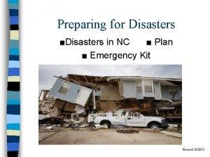 Preparing for Disasters Disasters in NC Plan Emergency
