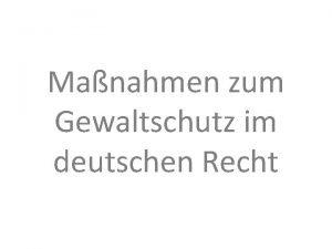 Manahmen zum Gewaltschutz im deutschen Recht Manahmen zum