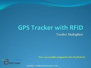 GPS Tracker with RFID Tracker Multiplied Now successfully