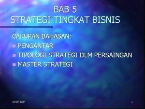 BAB 5 STRATEGI TINGKAT BISNIS CAKUPAN BAHASAN n