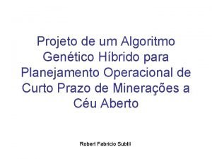 Projeto de um Algoritmo Gentico Hbrido para Planejamento