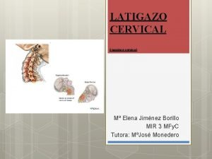 LATIGAZO CERVICAL Esguince cervical M Elena Jimnez Borillo