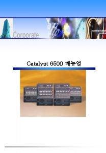 Catalyst 6500 1 Catalys 6500 Hardware Installation 1