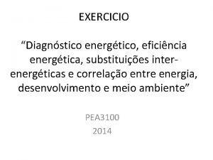 EXERCICIO Diagnstico energtico eficincia energtica substituies interenergticas e