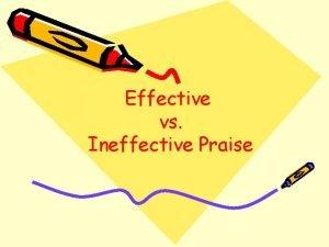 Effective vs Ineffective Praise Evaluating Praise Statements During