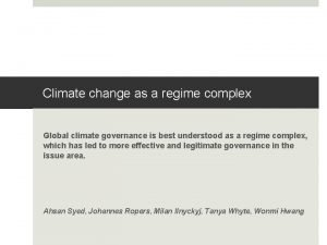 Climate change as a regime complex Global climate