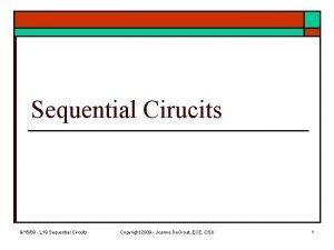 Sequential Cirucits 91509 L 19 Sequential Circuits Copyright