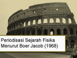 Periodisasi Sejarah Fisika Menurut Boer Jacob 1968 Perkembangan
