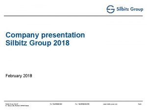 Company presentation Silbitz Group 2018 February 2018 Silbitz