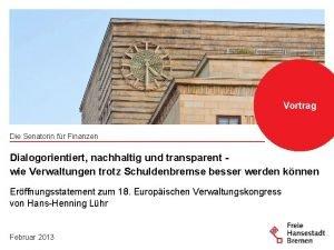 Vortrag Die Senatorin fr Finanzen Dialogorientiert nachhaltig und