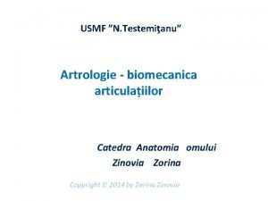 USMF N Testemianu Artrologie biomecanica articulaiilor Catedra Anatomia