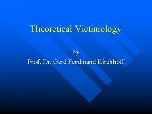 Theoretical Victimology by Prof Dr Gerd Ferdinand Kirchhoff