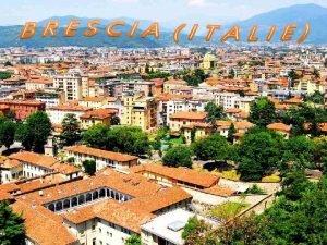 Brescia est une ville situe en Lombardie dans