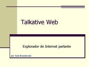 Talkative Web Explorador de Internet parlante por Axel