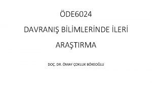 DE 6024 DAVRANI BLMLERNDE LER ARATIRMA DO DR