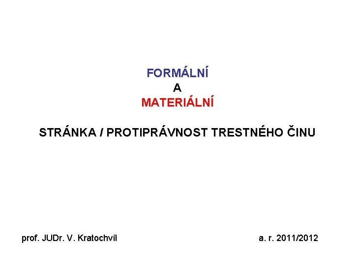 FORMLN A MATERILN STRNKA PROTIPRVNOST TRESTNHO INU prof