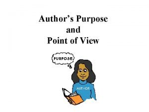 Authors Purpose and Point of View What are