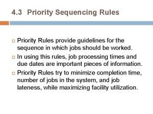 4 3 Priority Sequencing Rules Priority Rules provide