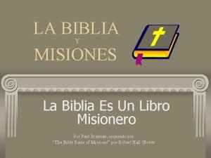 LA BIBLIA MISIONES Y La Biblia Es Un