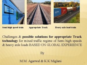 Semi high speed train Appropriate Track Heavy axle