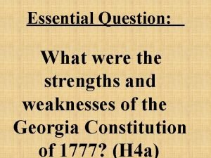 Essential Question What were the strengths and weaknesses